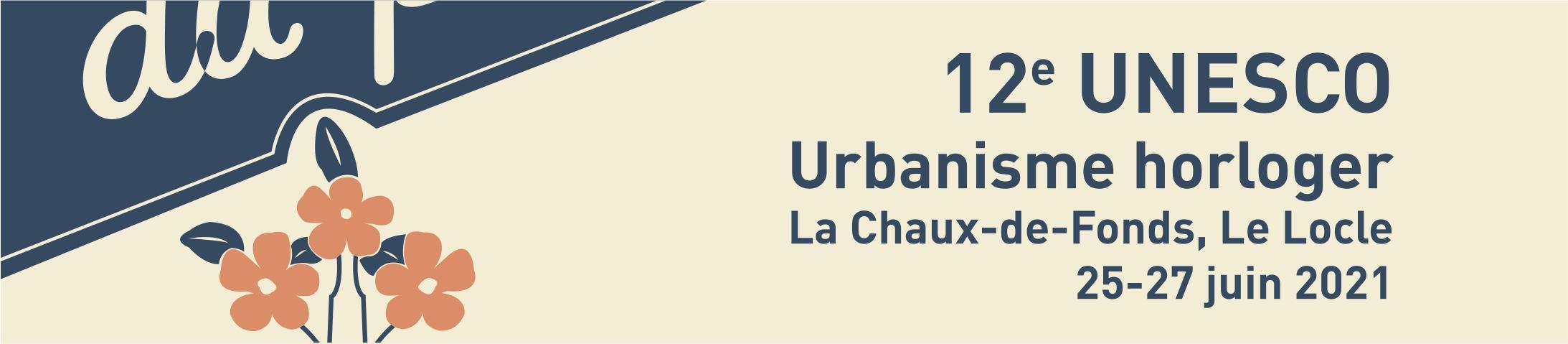 12ème anniversaire de l'inscription de l'urbanisme horloger sur la Liste du patrimoine mondial de l'UNESCO
